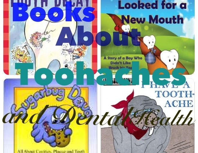 Books About Cavities,  Toothaches, and Dental Health Month