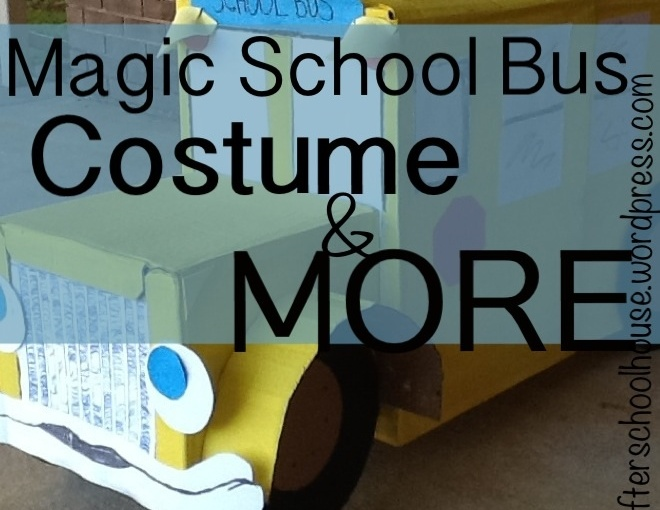 Magic School Bus Costume & MORE Fun