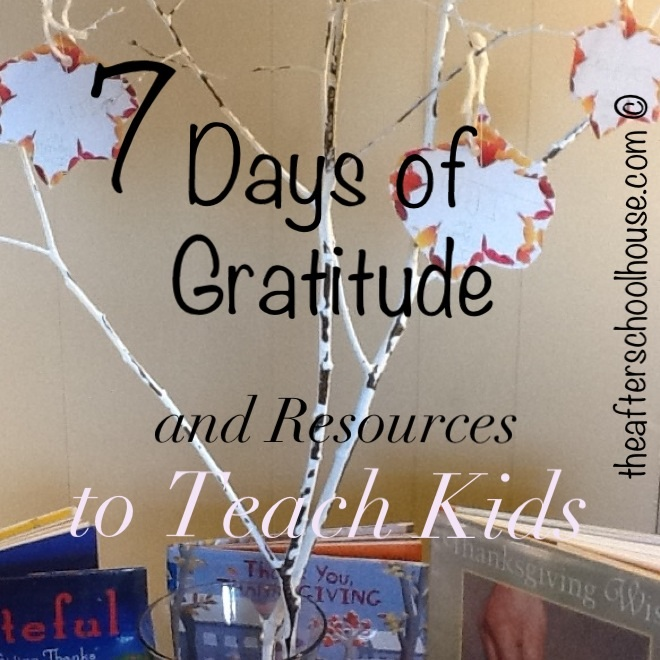 7 Days of Gratitude and Resources to teach kids
